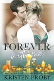 Book Cover Image. Title: Forever With Me, Author: Kristen Proby