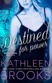 Book Cover Image. Title: Destined for Power, Author: Kathleen Brooks