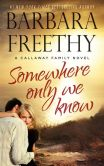Book Cover Image. Title: Somewhere Only We Know (Callaways #8), Author: Barbara Freethy