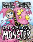 Book Cover Image. Title: If I Were Your Monster, Author: Scott Nicholson