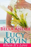 Book Cover Image. Title: When It's Love (A Walker Island Romance, Book 3), Author: Lucy Kevin