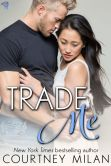 Book Cover Image. Title: Trade Me, Author: Courtney Milan