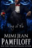 Book Cover Image. Title: KING OF ME, Author: Mimi Jean Pamfiloff