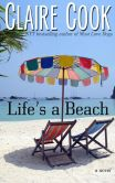 Book Cover Image. Title: Life's a Beach, Author: Claire Cook