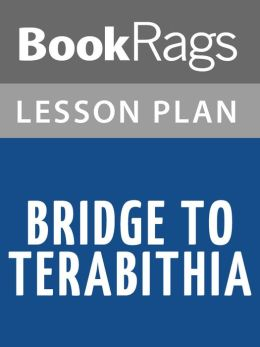 Bridge to Terabithia Lesson Plans by BookRags | 2940150436466 | NOOK ...