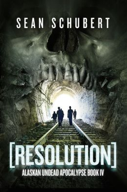 Alaskan Undead 4 - Resolution - Sean Schubert