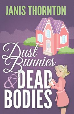 Dust Bunnies and Dead Bodies