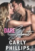 Book Cover Image. Title: Dare to Submit, Author: Carly Phillips