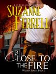 Book Cover Image. Title: Close To The fire, Author: Suzanne Ferrell