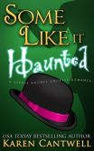 Book Cover Image. Title: Some Like it Haunted, Author: Karen Cantwell
