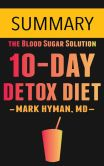 Book Cover Image. Title: The 10 day detox diet by Dr. Mark Hyman -- Summary, Author: Omar Elbaga