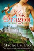 Book Cover Image. Title: Kiss the Dragon (Maidens Book 1) Dragon Shapeshifter Romance, Author: Michelle Fox