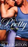 Book Cover Image. Title: All Things Pretty, Part Two, Author: M LEIGHTON