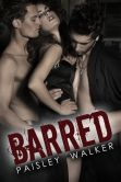 Book Cover Image. Title: Barred, Author: Paisley Walker