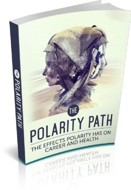 The Polarity Path: The Effects Polarity Has on Career and Health