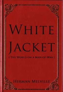 White Jacket (The World on a Man-of-War)
