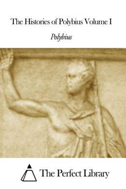 The Histories of Polybius Volume I