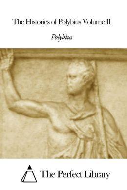 The Histories of Polybius Volume II
