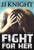 Book Cover Image. Title: Fight for Her #1, Author: JJ Knight