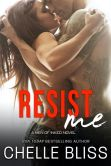 Book Cover Image. Title: Resist Me, Author: Chelle Bliss
