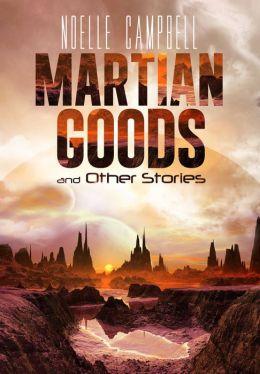 Martian Goods & Other Stories