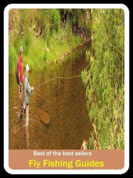Best of the best sellers fly fishing guides go fishing for Best fly fishing books