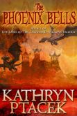 Book Cover Image. Title: The Phoenix Bells, Author: Kathryn Ptacek