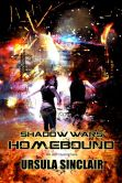 Book Cover Image. Title: Shadow Wars Homebound, Author: Ursula Sinclair