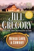 Book Cover Image. Title: Never Love A Cowboy (Cowboy Heroes Series), Author: Jill Gregory