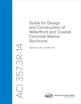 Guide for Design and Construction of Waterfront and Coastal Concrete Marine Structures