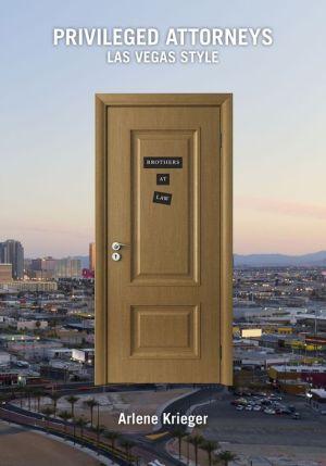Privileged Attorneys Las Vegas Style