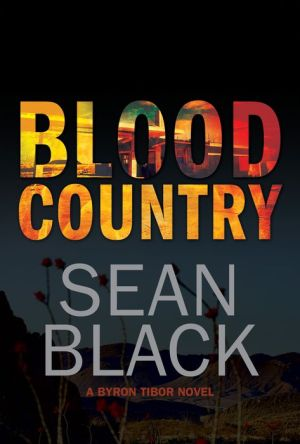 Blood Country: The Second Byron Tibor Novel