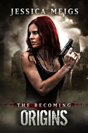 The Becoming: Origins (The Becoming Book 6)