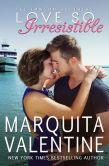 Book Cover Image. Title: Love So Irresistible, Author: Marquita Valentine