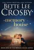 Book Cover Image. Title: Memory House, Author: Bette Lee Crosby