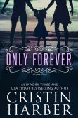 Book Cover Image. Title: Only Forever, Author: Cristin Harber