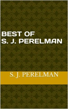 Best of S. J. Perelman