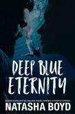 Book Cover Image. Title: Deep Blue Eternity, Author: Natasha Boyd