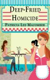 Book Cover Image. Title: Deep-Fried Homicide, Author: Patricia Lee Macomber
