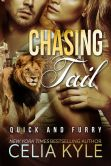 Book Cover Image. Title: Chasing Tail (Paranormal Shapehshifter Werelion Romance), Author: Celia Kyle