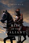 Book Cover Image. Title: Rise of the Valiant (Kings and SorcerersBook #2), Author: Morgan Rice