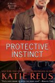 Book Cover Image. Title: Protective Instinct, Author: Katie Reus