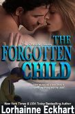 Book Cover Image. Title: The Forgotten Child, Author: Lorhainne Eckhart