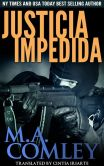 Book Cover Image. Title: Justicia Impedida, Author: M A Comley