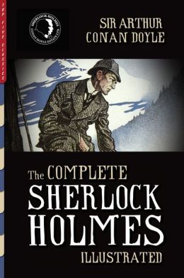the complete sherlock holmes illustrated by arthur conan