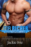 Book Cover Image. Title: For Richer, Author: Jackie Ivie