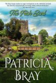 Book Cover Image. Title: The Irish Earl, Author: Patricia Bray