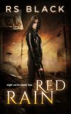 Book Cover Image. Title: Red Rain Book 4, Night Series, Author: RS Black