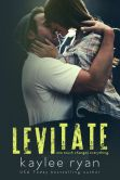 Book Cover Image. Title: Levitate, Author: Kaylee Ryan
