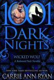 Book Cover Image. Title: Wicked Wolf:  A Redwood Pack Novella, Author: Carrie Ann Ryan